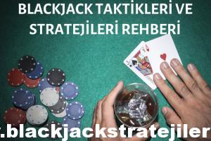 Blackjack taktikleri ve stratejileri