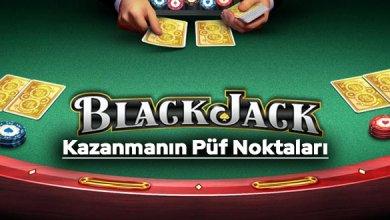 Blackjack Kazanmanın Püf Noktaları